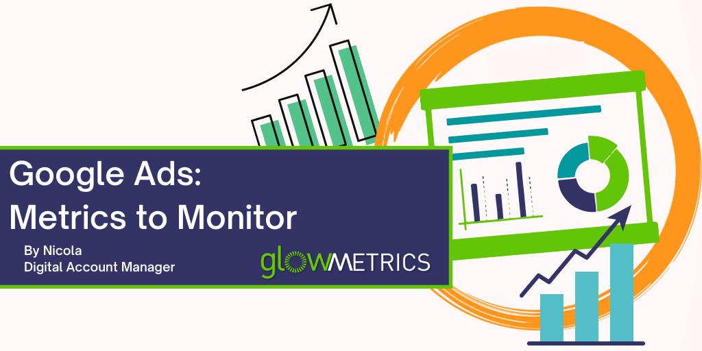 Google Ads Metrics to Monitor