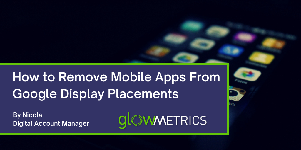 How to Remove Mobile Apps From Google Display Placements