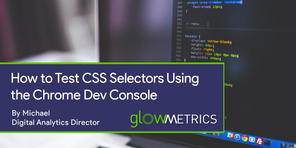 Test CSS Selectors using Chrome Dev Console