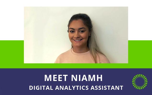 Meet Niamh | Digital Analytics Assistant