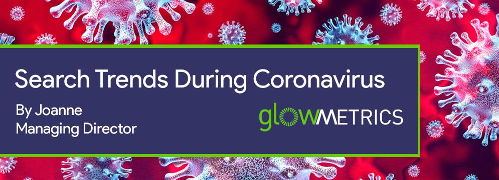 Search Trends During Coronavirus: UK and Ireland