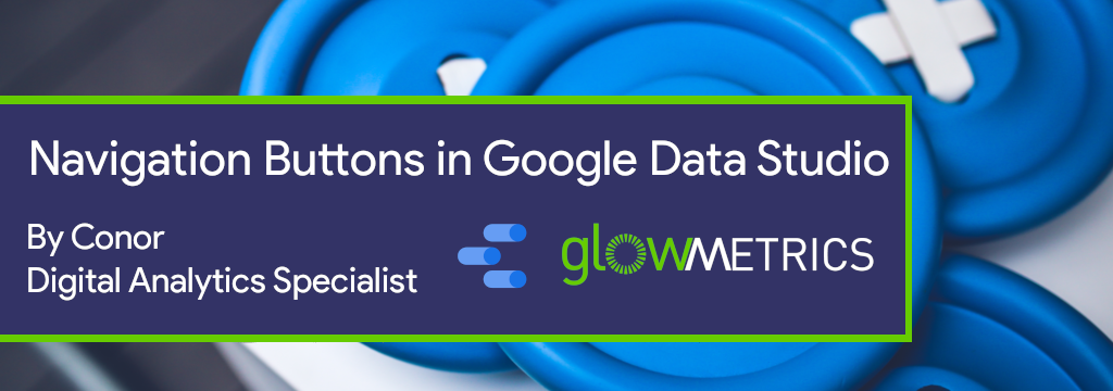 Navigation Buttons in Google Data Studio