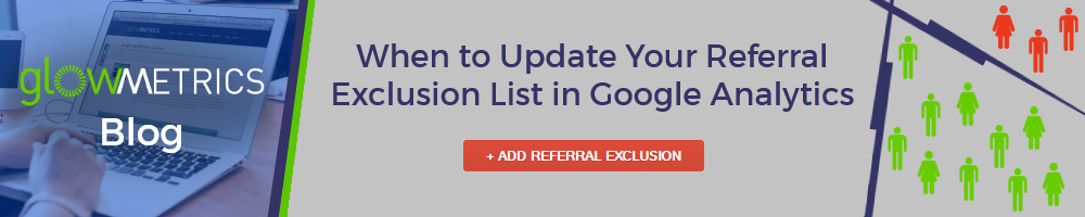 When to Update Your Referral Exclusion List in Google Analytics?