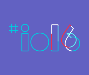 Google I/O 2016 Key Takeaways