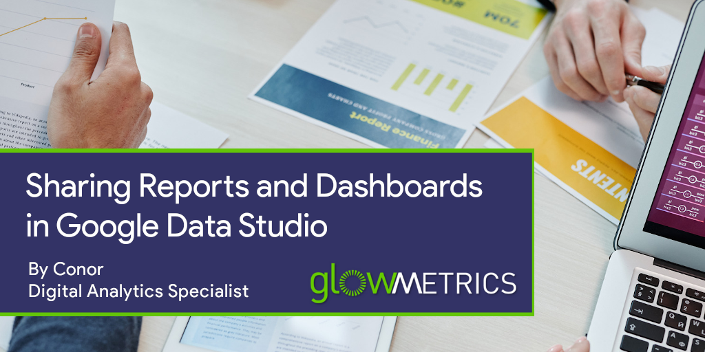 Featured Image for Article on Sharing Reports and Dashboards in Google Data Studio