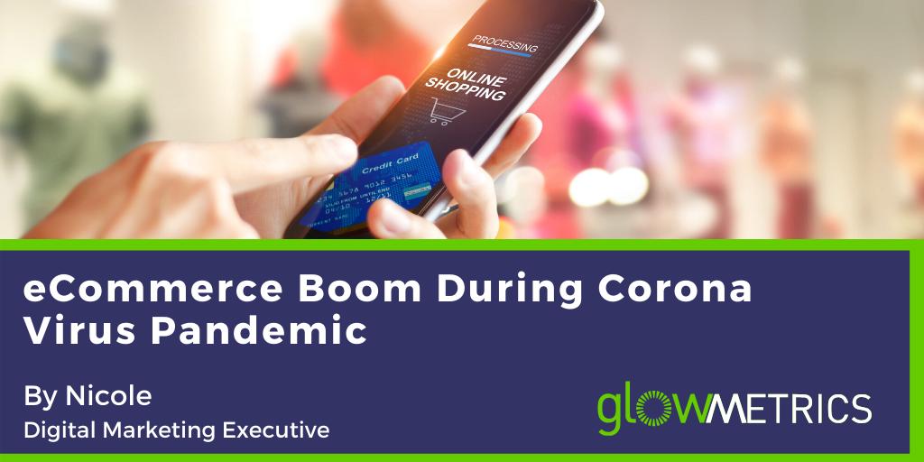 Ecommerce Boom During Corona Virus Pandemic