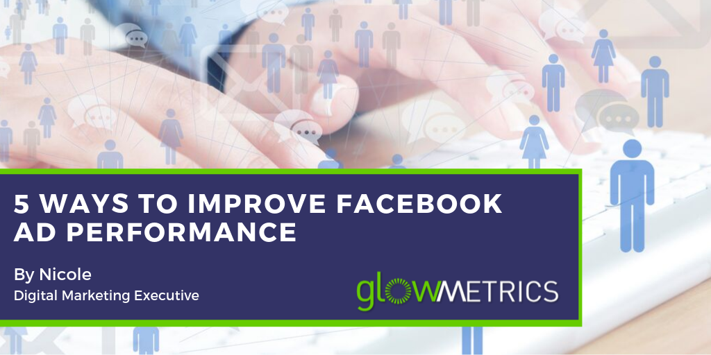 5 Ways To Improve Facebook Ad Performance