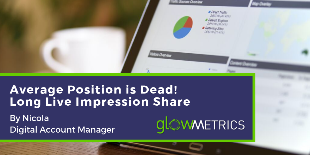 Average Position is Dead! Long Live Impression Share